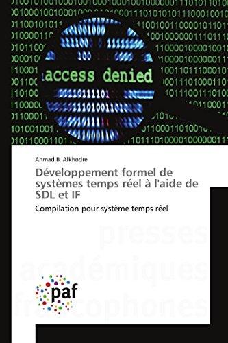 Développement formel de systèmes temps réel à l\'aide de SDL et IF: Compilation pour système temps réel (OMN.PRES.FRANC.)