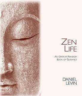 Zen Life: An Open-At-Random Book of Guidance