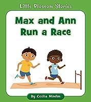 Max and Ann Run a Race (Little Blossom Stories)