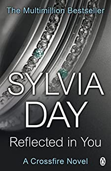 Reflected in You: A Crossfire Novel by [Sylvia Day]