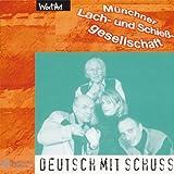 Deutsch mit Schuss– Münchner Lach & Schießgesellschaft