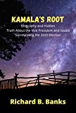 Kamala's Root: Biography and Hidden Truth About the Vice President and Issues Surrounding the 2020 Election (English Edition)