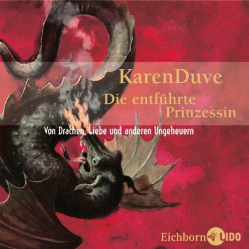 Die entführte Prinzessin                   Autor:                                                                                                                                 Karen Duve                               Sprecher:                                                                                                                                 Gerd Wameling                      Spieldauer: 5 Std. und 17 Min.     84 Bewertungen     Gesamt 4,0