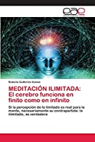 Meditación Ilimitada: El cerebro funciona en finito como en infinito