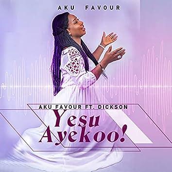 Yesu Ayekoo!