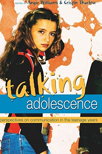 Talking Adolescence: Perspectives on Communication in the...