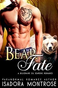 Bear Fate: A Billionaire Oil Bearons Romance (Bear Fursuits Book 8) by [Isadora Montrose]