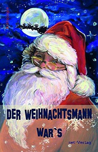 Der Weihnachtsmann war's: Anthologie