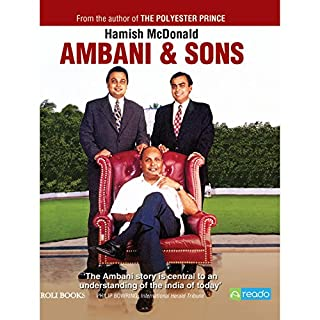 Ambani and Sons                   By:                                                                                                                                 Hamish McDonald                               Narrated by:                                                                                                                                 Anil Cherian Mani                      Length: 13 hrs and 30 mins     1 rating     Overall 5.0