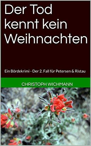 Der Tod kennt kein Weihnachten: Ein Bördekrimi - Der 2. Fall für Petersen & Ristau