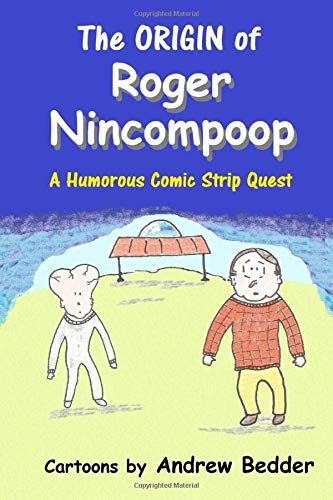 The Origin of Roger Nincompoop: A Humorous Comic Strip Quest