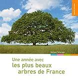 UNE ANNEE AVEC LES PLUS BEAUX ARBRES DE FRANCE