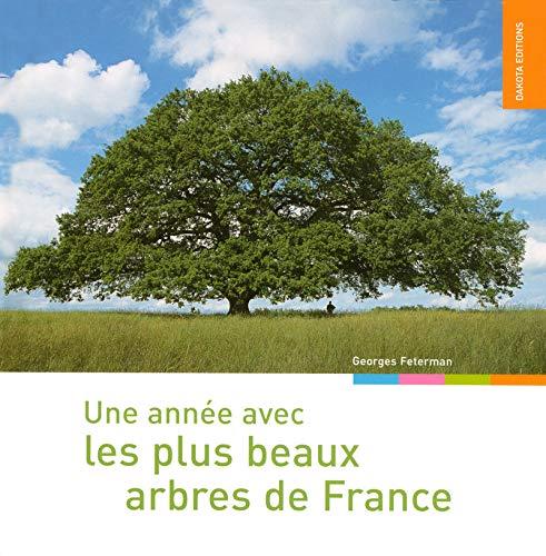 UNE ANNEE AVEC LES PLUS BEAUX ARBRES DE FRANCE (Relié)