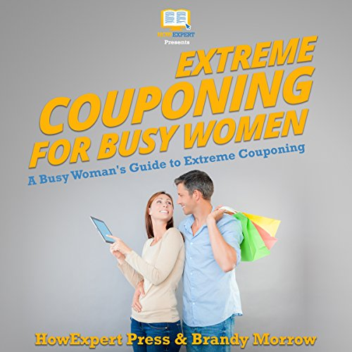 Extreme Couponing for Busy Women audiobook cover art