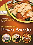 (Spanish Edition) Recipes from Puerto Rico: Roast Turkey Step by Step: Recetas de Puerto Rico: Pavo Asado 'Paso a Paso'