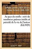 Les oeuvres complètes de Laurent Tailhade: Au pays du mufle : suivi de nombreux poèmes inédits et précédé de la vie de l'auteur (Littérature)