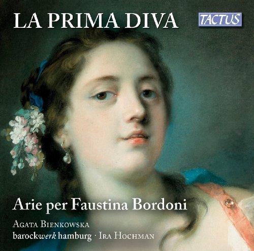 La Prima Diva: Arie Per Faustina Bordoni