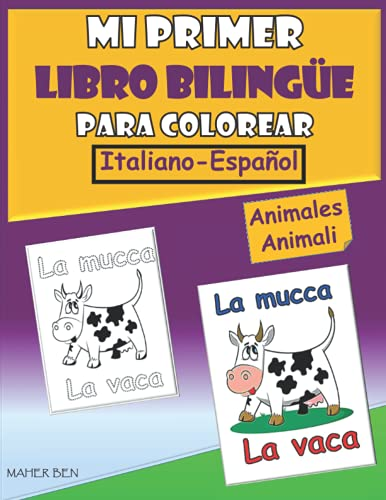 Mi primer libro bilingüe para colorear Italiano Español — Animales: Aprende a escribir palabras con el libro para colorear de animales   Libro bilingüe Italiano Español para niños y niñas.
