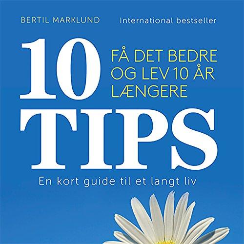 10 tips: Få det bedre og lev 10 år længere audiobook cover art