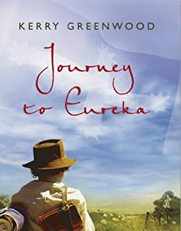 Journey to Eureka by [Kerry Greenwood]