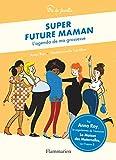 Super future maman - L'agenda de ma grossesse