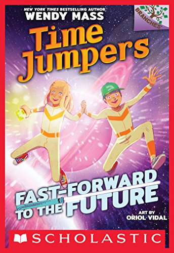 Fast-Forward to the Future!: A Branches Book (Time Jumpers #3)