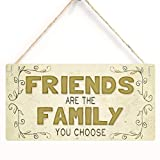 Friends Are The Family You Choose, Home Decor Wood Sign Plaque 12' x 6' Hanging Wall Art, Decorative Funny Sign,Garden Sign(BW1893)