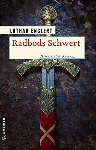 Radbods Schwert (Historische Romane im GMEINER-Verlag)