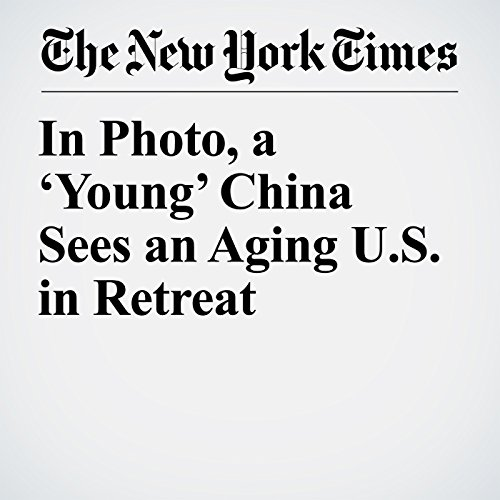 In Photo, a 'Young' China Sees an Aging U.S. in Retreat copertina