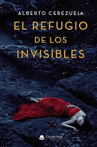 El refugio de los invisibles eBook: Alberto Cerezuela: Amazon.es ...