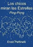 Los chicos miran las Estrellas - Ping-Pong