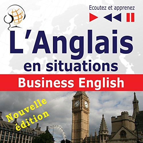 Couverture de L'Anglais en situations - nouvelle édition - Business English. 16 thématiques au niveau B2