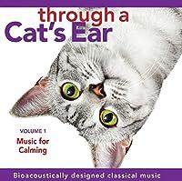 Vol. 1-Through a Cats Ear: Music for Calming