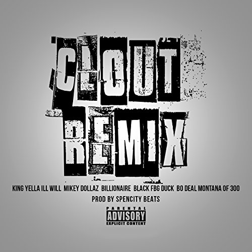 Clout (feat. Billionaire Black, Montana of 300, FBG Duck, B Deal & Ill Will Mikey Dollaz) (Remix) [Explicit]