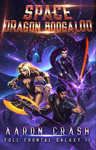 Space Dragon Boogaloo (Full Frontal Galaxy Book 2) (English Edition)