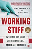 Working Stiff: Two Years, 262 Bodies, and the Making of a Medical Examiner - Judy Melinek MD