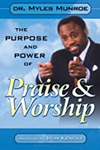 By Myles Munroe - Purpose & Power of Praise & Worship, The (6/20/00)