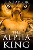 The Alpha King: A Titanic Shifter Romance (Wolves of the Five Tribes Book 2)