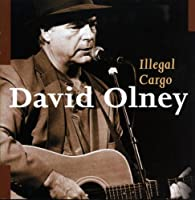 Illegal Cargo by David Olney (2013-05-03)