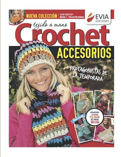 Accesorios tejidos a crochet 2: Guía práctica para el tejido a crochet de bufandas, gorros, polainas, carteras y otros accesorios