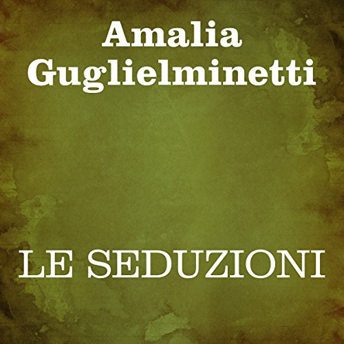 Le Seduzioni audiobook cover art