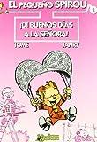 El Pequeno Spirou 1 Di buenos dias a la senora! / Young Spirou 1 Say hello to the lady! (El Pequeno Spirou / Young Spirou) (Spanish Edition)