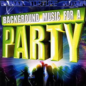 BACKGROUND MUSIC FOR A PARTY