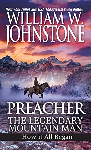 Preacher: The Legendary Mountain Man: How It All Began (Preacher/The First Mountain...