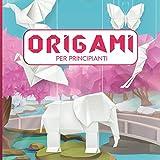 Origami per principianti: 40 facili modelli con istruzioni passo-passo, un'introduzione progressiva all'arte della piegatura della carta / Kit per adulti / Kit Origami adulti / Origami per bambin