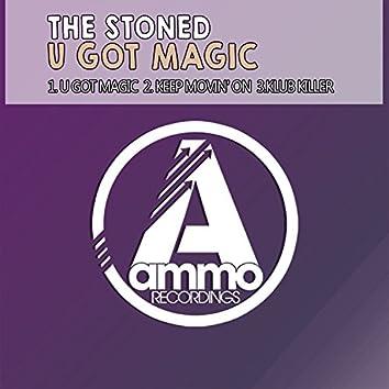U Got the Magic