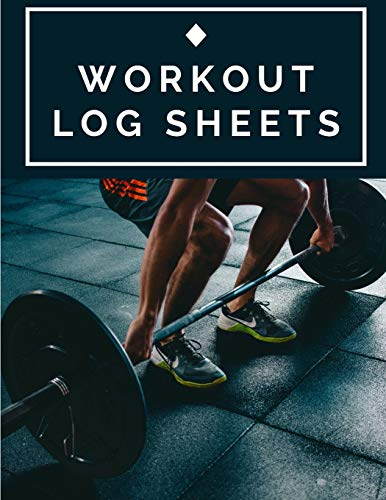 Workout Log Sheets: Workout Log Journal: Daily Workout Log Sheets For Loging your Workouts. (Log Watch Grow & Build Your Body)