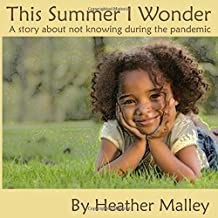 This Summer I Wonder: A story about not knowing during the pandemic (Connection through Empathy)
