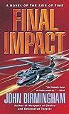 [Final Impact] (By: John Birmingham) [published: December, 2007]