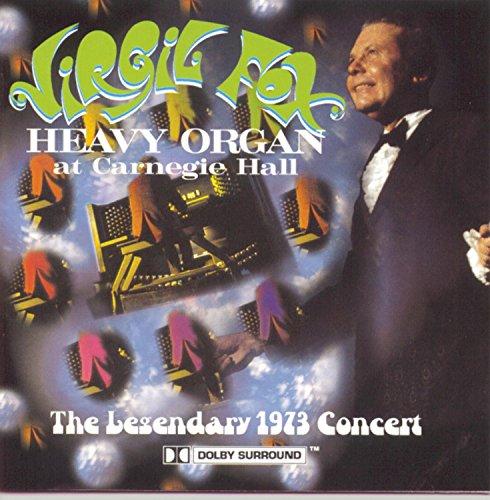 Heavy Organ at Carnegie Hall - The Legendary 1973 Concert
